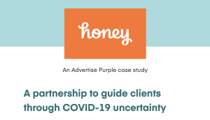 Honey & Advertise Purple Guide Clients Out of COVID-19 Trouble – Case Study
