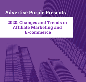 The 2020 AdPurp Whitepaper: Changes and Trends in Affiliate Marketing and  E-commerce